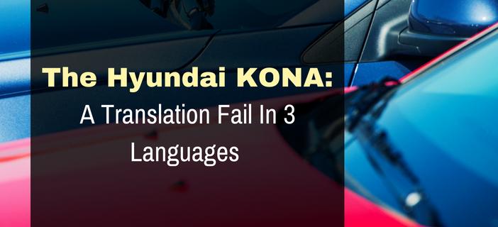 The Hyundai Kona A Translation Fail In 3 Languages