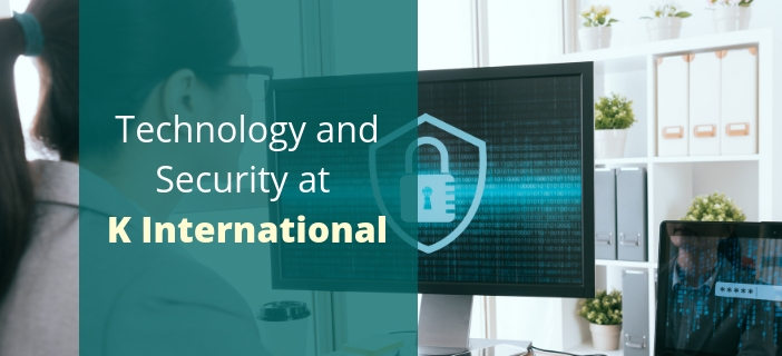 technology and security at K International
