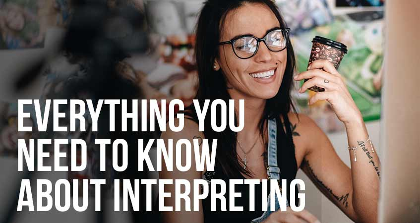 Everything You Need to Know About Interpreting