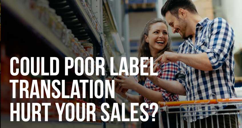 Could Poor Label Translation Hurt Your Sales?