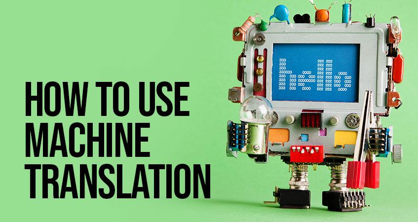 How to use Machine Translation