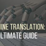 machine translation: ultimate guide with image of robot hand hovering over keyboard