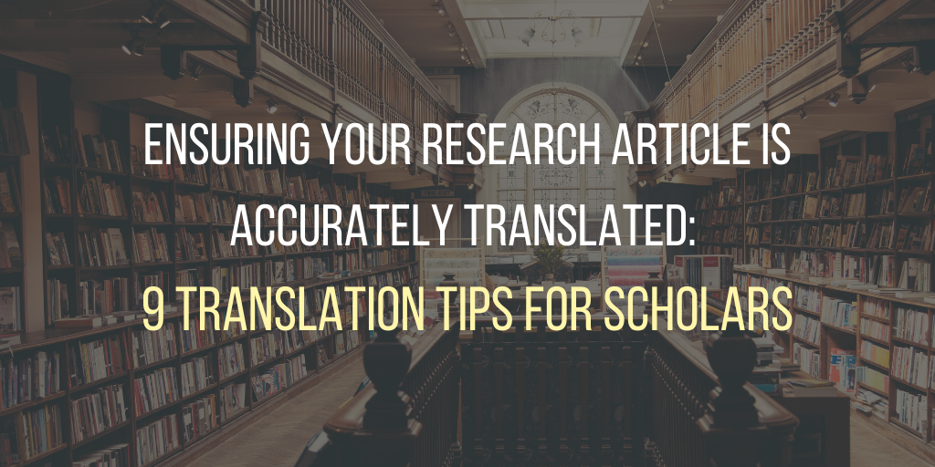 Ensuring your research article is accurately translated: 9 translation tips for scholars. Text in white and pale yellow set against an image of a library