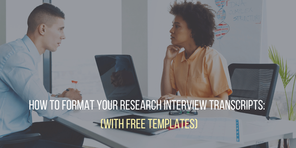 How to format your research interview transcripts with free templates set against a background of two people sitting at a table having a conversation over a laptop